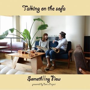 Somethiing New/Talking on the sofa
