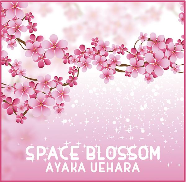 SPACE BLOSSOM / AYAKA UEHARA