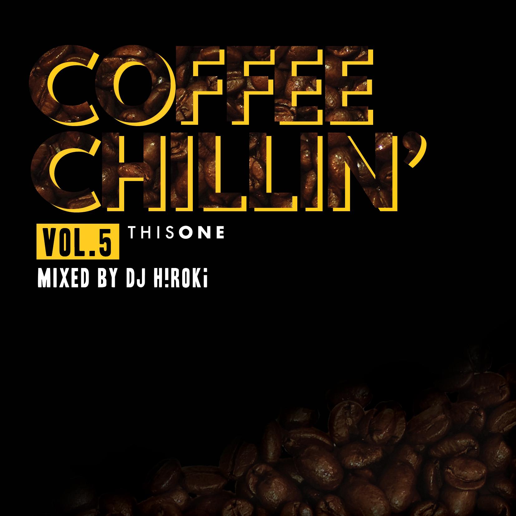 [MIX CD] DJ H!ROKi / COFFEE CHILLIN' -vol.5-