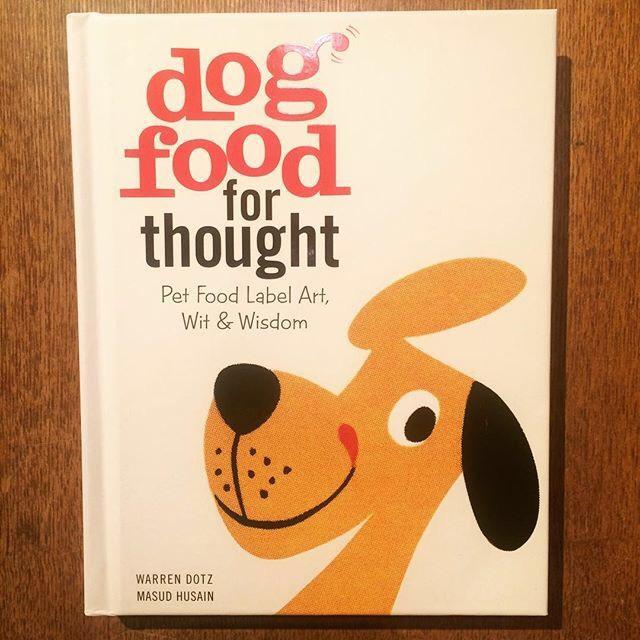 ビジュアルブック「Dog Food for Thought: Pet Food Label Art, Wit & Wisdom」 - 画像1
