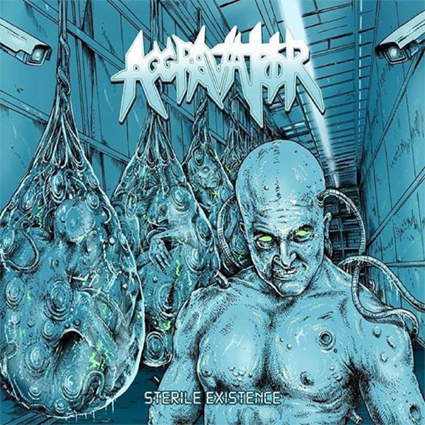 "AGGRAVATOR ""Sterile Existence"" (輸入盤)"