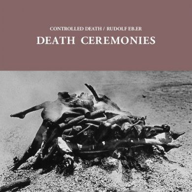 Controlled Death / Rudolf Eb.er - Death Ceremonies(LP)