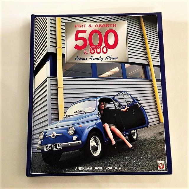 Fiat & Abarth 500 & 600 Colour Family Album by Andrea & David Sparrow Veloce '98 【一冊のみ】【Used books】【税込価格】