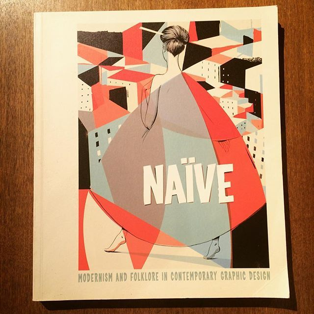 デザインの本「Naïve: Modernism and Folklore in Contemporary Graphic Design」 - 画像1