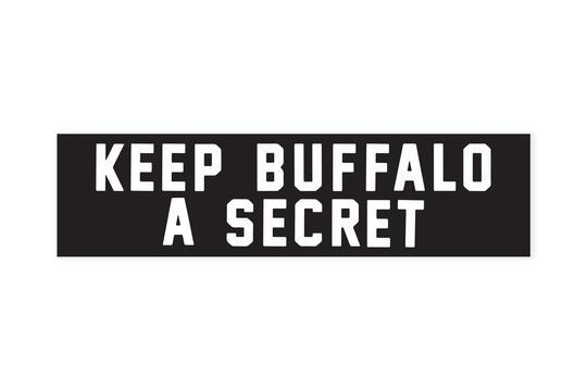 KEEP BUFFALO A SECRET Bumper Sticker