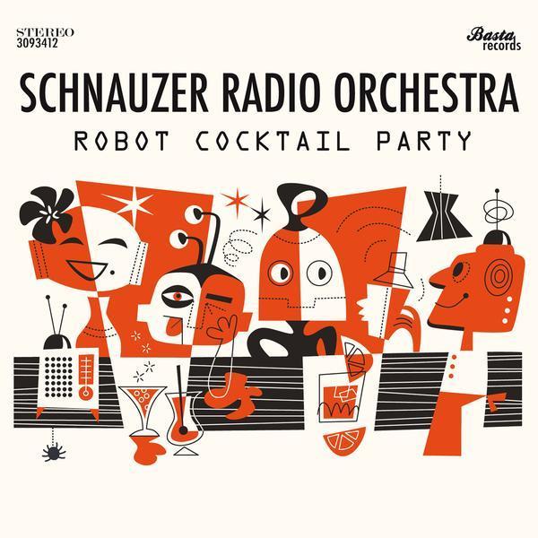 Schnauzer Radio Orchestra / Robot Ccotail Party (CD/2016)