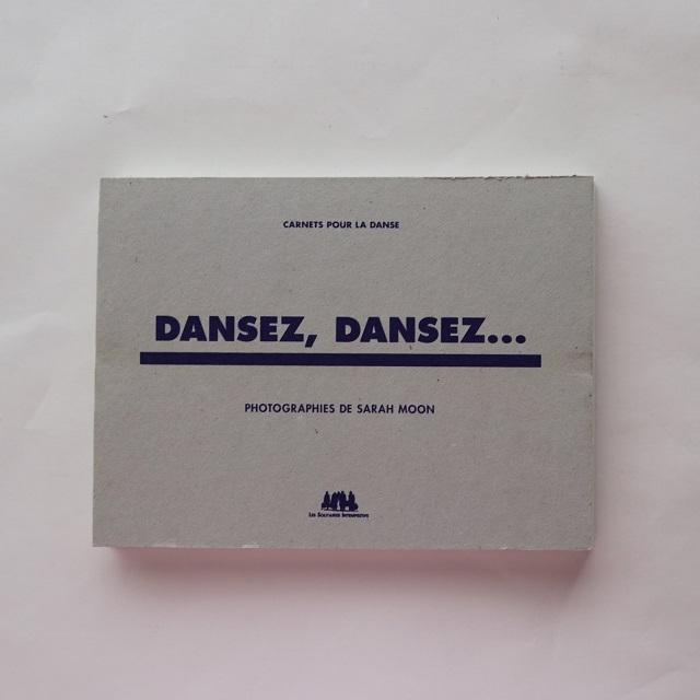 DANSEZ,DANSEZ... SARAH MOON サラ・ムーン写真集 / SARAH MOON
