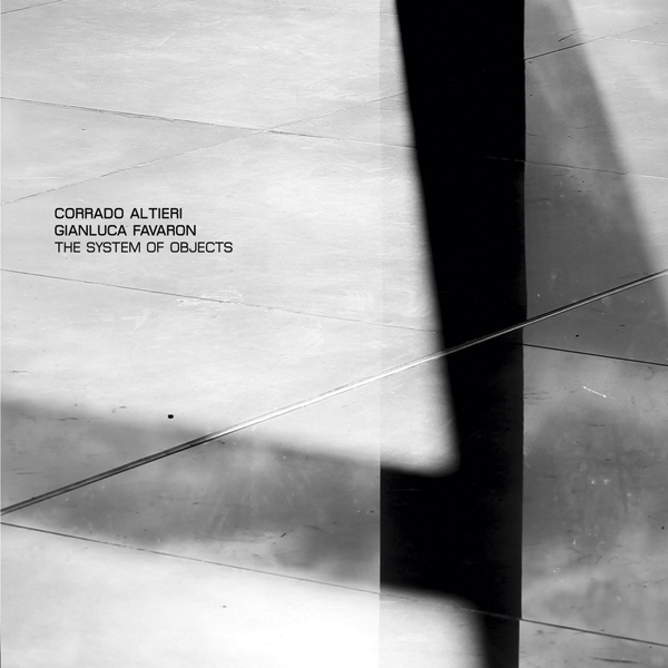 Corrado Altieri / Gianluca Favaron - The System of Objects  CD - 画像1