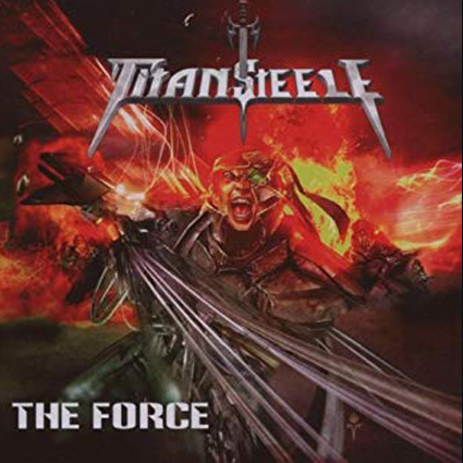 "TITAN STEELE ""The Force"" (輸入盤)"