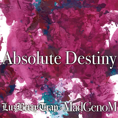 Luz Berry Trap×Mad GenoM / Absolute Destiny