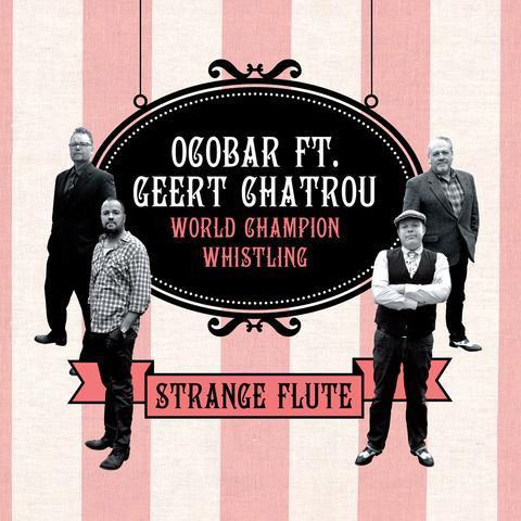 OCOBAR FEAT. GEERT CHATROU / STRANGE FLUTE (CD/2013)