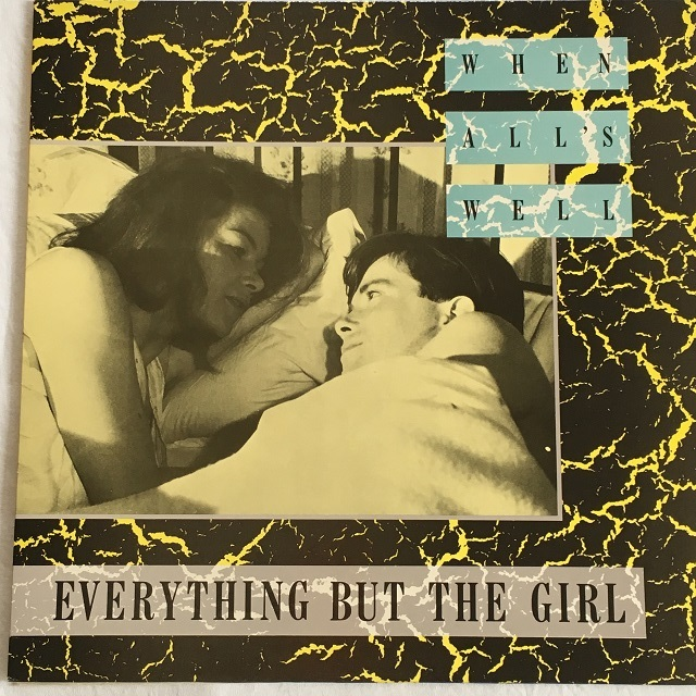 【12inch・英盤】Everything But The Girl / When All's Well