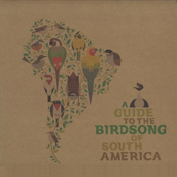 "V.A ""A Guide to the Birdsong of South America"""