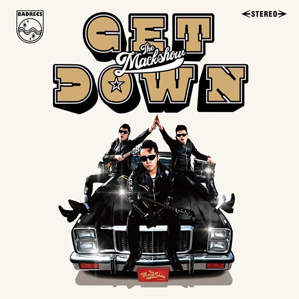 GET DOWN THE MACKSHOW (ゲット・ダウン・ザ・マックショウ)【通常盤】.  RVCD-036