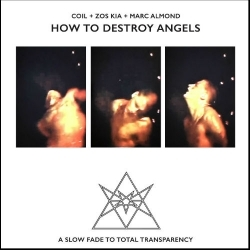 COIL + ZOS KIA + MARC ALMOND - How To Destroy Angels  CD - 画像1