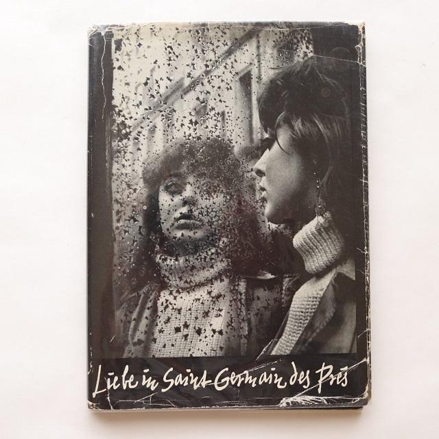 Liebe in Saint Germain Des Pres サン・ジェルマン・デ・プレの恋  / Ed Van Der Elsken