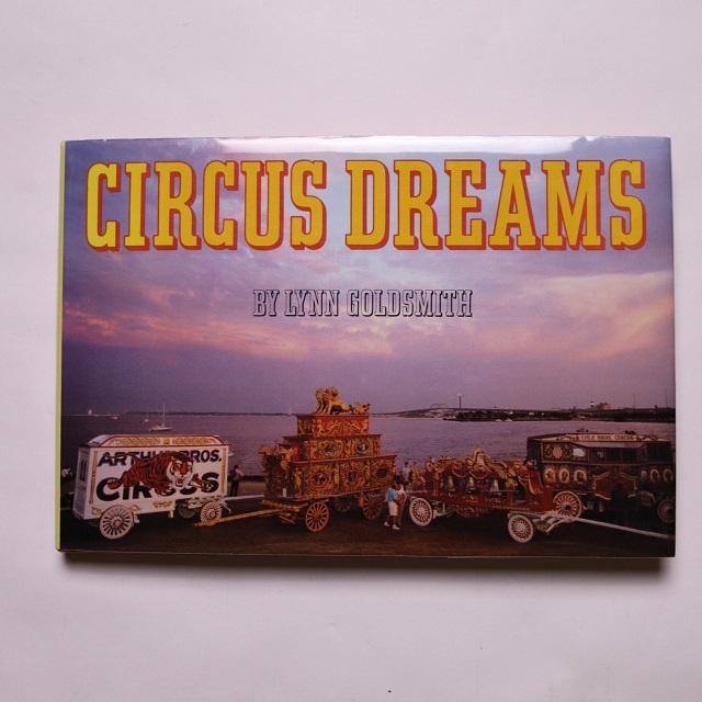 Circus Dreams / リン・ゴールドスミス  Lynn Goldsmith