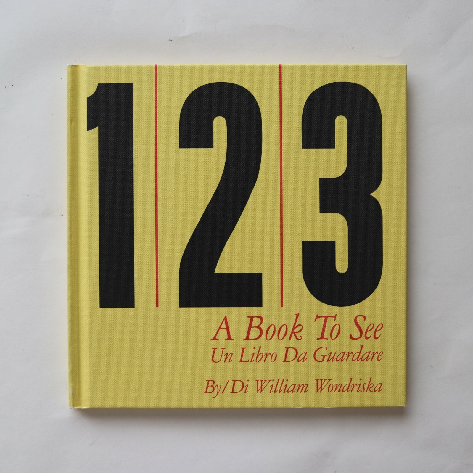 1 2 3 A BOOK TO SEE/ UN LIBRO DA GUARDARE / ウィリアム・ワンドリスカ