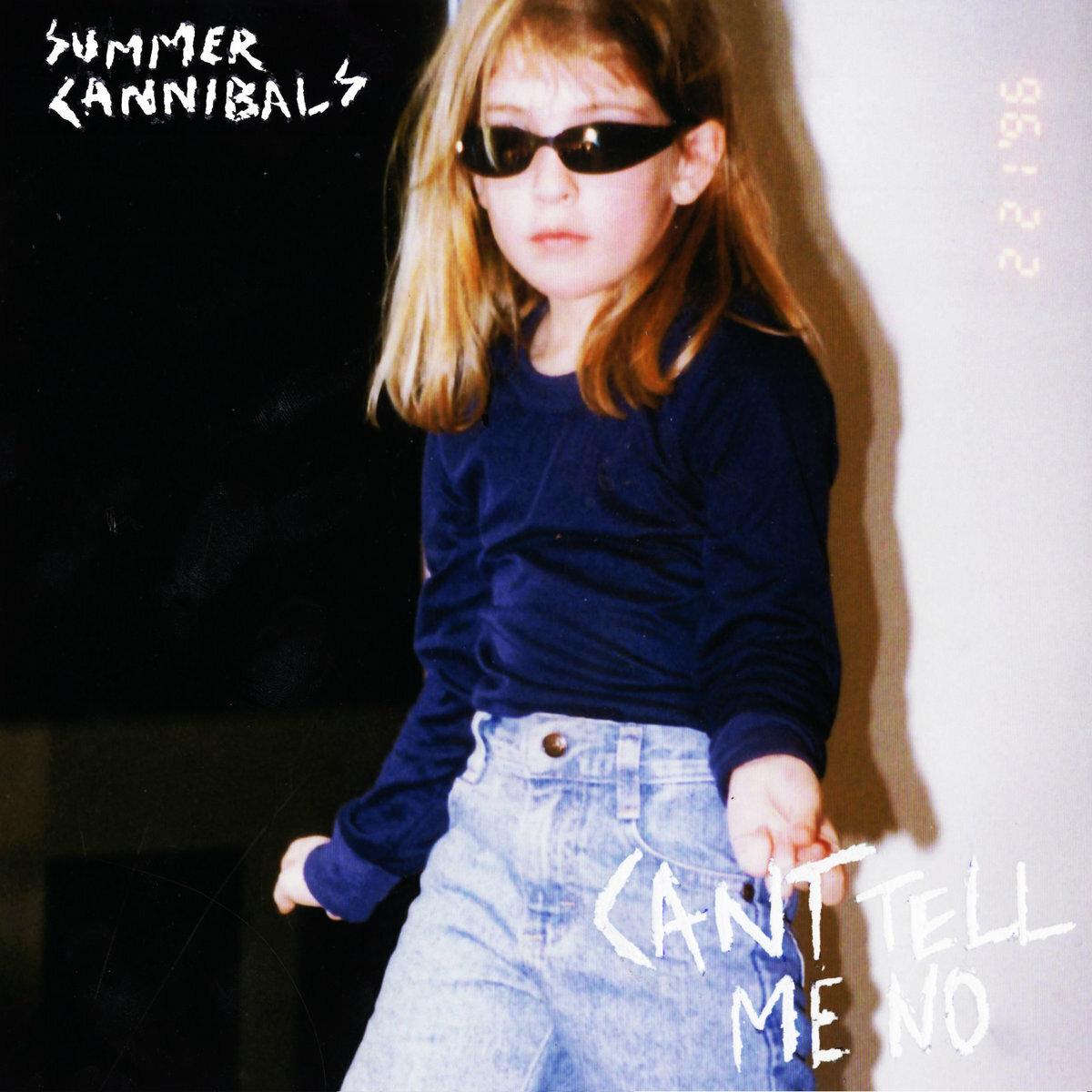 Summer Cannibals / Can't Tell Me No(700 Ltd LP)