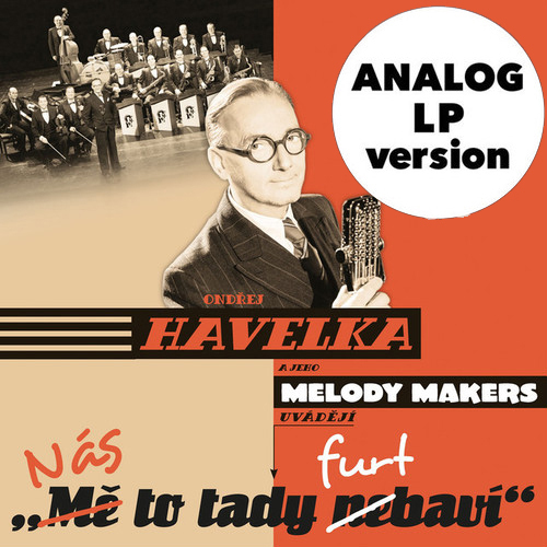 Ondřej Havelka & His Melody Makers / Nas to tady furt bavi (2LP/2015)