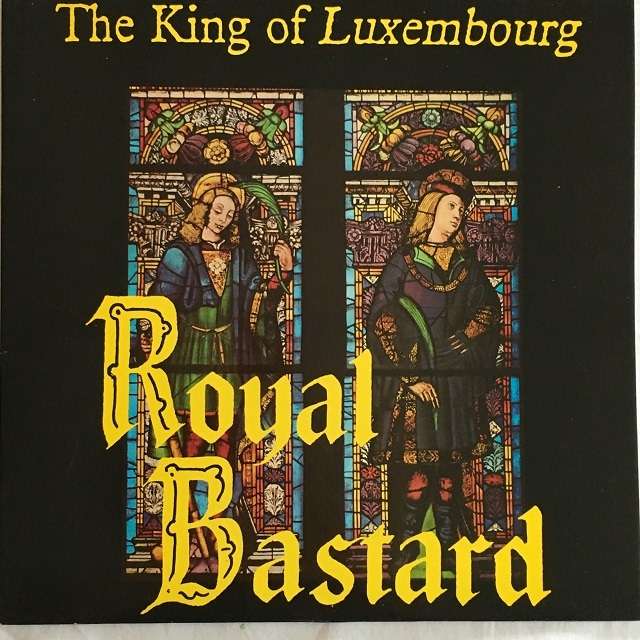 【LP・英盤】The King Of Luxembourg / Royal Bastard