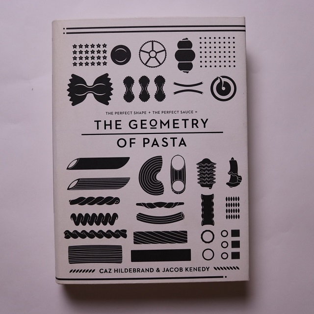 The Geometry of Pasta / Jacob Kenedy / Caz Hildebrand
