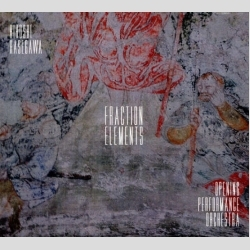 HIROSHI HASEGAWA & OPENING PERFORMANCE ORCHESTRA - Fraction Elements CD - 画像1
