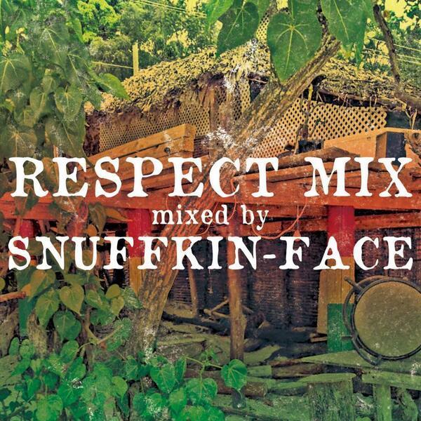 [MIX CD] SNUFFKIN-FACE / RESPECT MIX