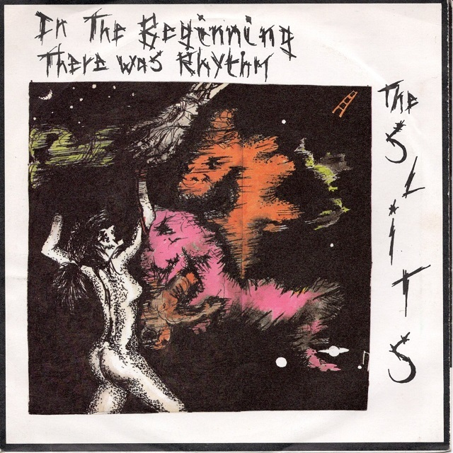 【7inch・英盤】The Slits・The Pop Group / In The Beginning There Was Rhythm・Where There's A Will