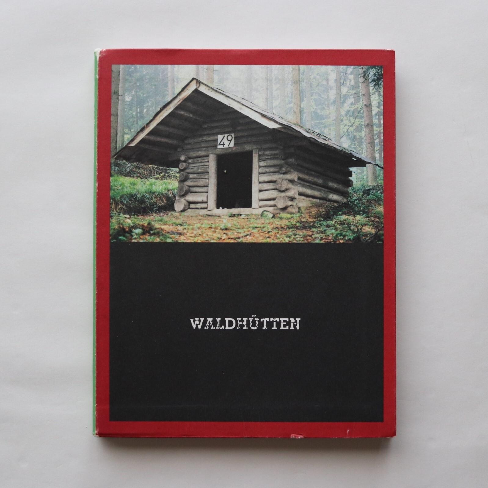 Waldhutten / Gerold Kunz, Hilar Stadler