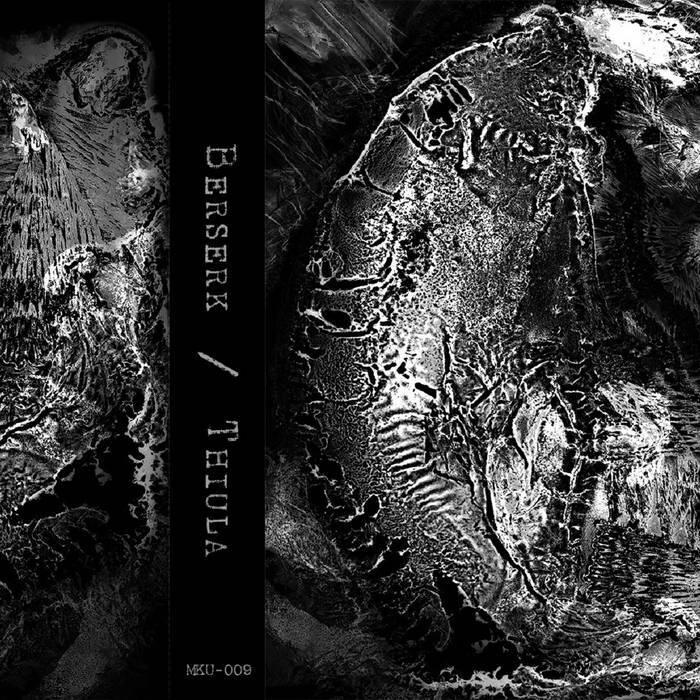 Berserk/Thiula - Spilt(CS)