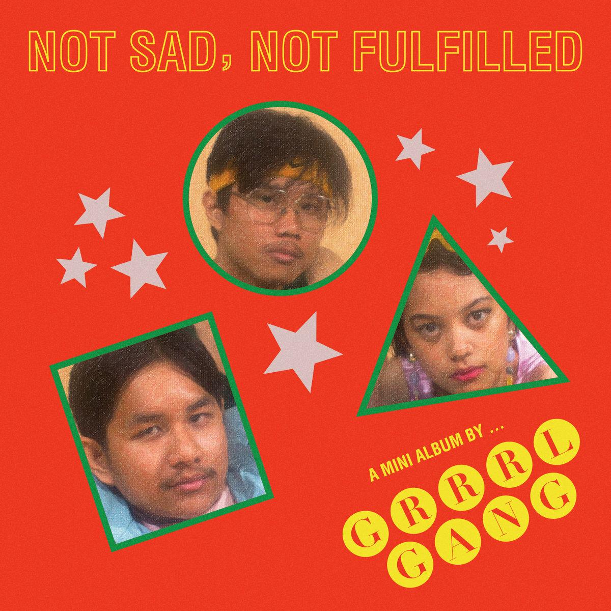 Grrrl Gang / Not Sad, Not Fulfilled(CD)