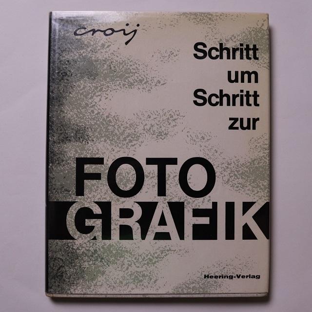 Schritt um Schritt zur Foto-Grafik / Otto R Croy