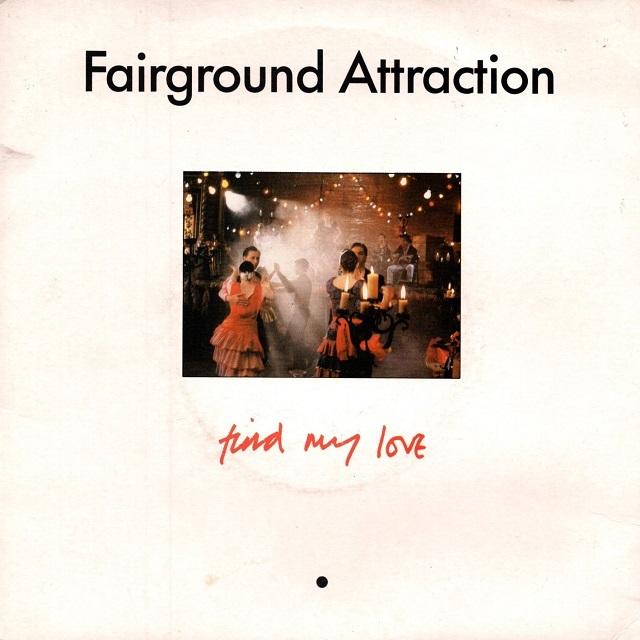 【7inch・英盤】Fairground Attraction / Find My Love