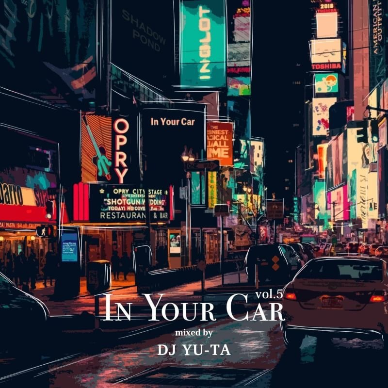 [MIX CD] DJ YU-TA / IN YOUR CAR VOL.5