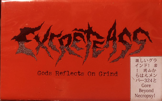 Excreteass ‎– Gods Reflects On Grind(CS)