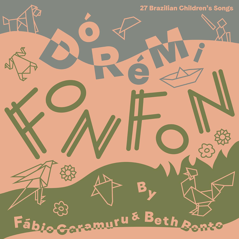 Do Ré Mi Fon Fon - 27 Brazilian Nursery Rhymes | Fábio Caramuru