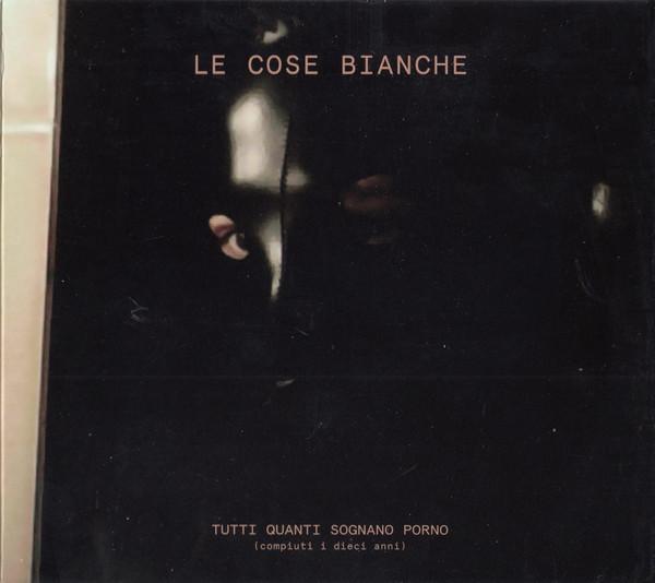 LE COSE BIANCHE - Tutti Quanti Sognano Porno  CD - 画像1