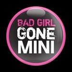 ゴーバッジ(ドーム)(CD0352 - MINI BAD GIRL) - 画像1