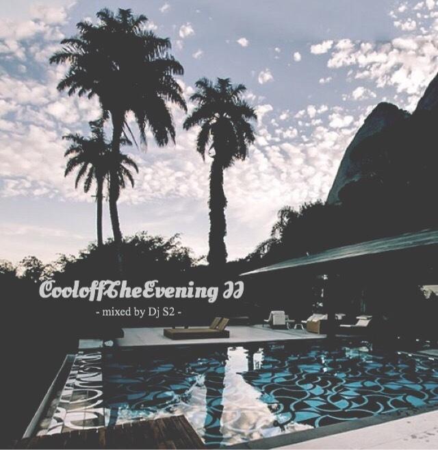 [MIX CD] DJ S2 / CooloffTheEvening II