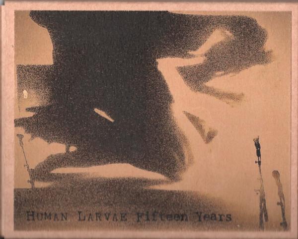 HUMAN LARVAE - Fifteen Years. 2xtape box set - 画像1