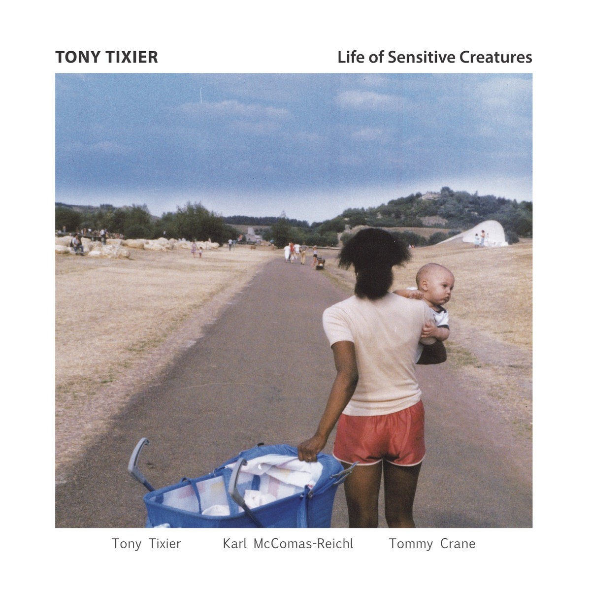 Tony Tixier「Life of Sensitive Creatures」(Whirlwind Recordings)