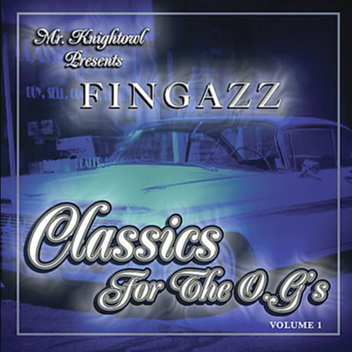 Fingazz - Classics For The O.G.'s Volume 1
