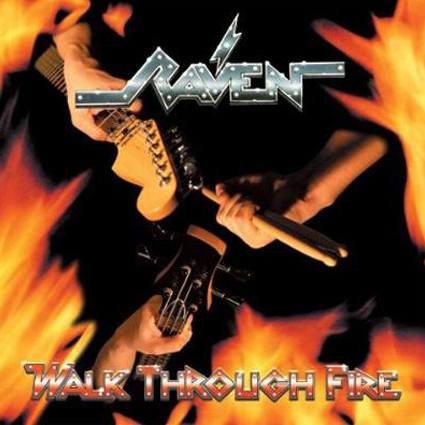 "RAVEN ""Walk Through Fire"" (輸入盤)"