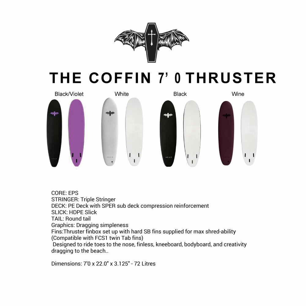 """THE COFFIN"" 7'0 THRUSTER"