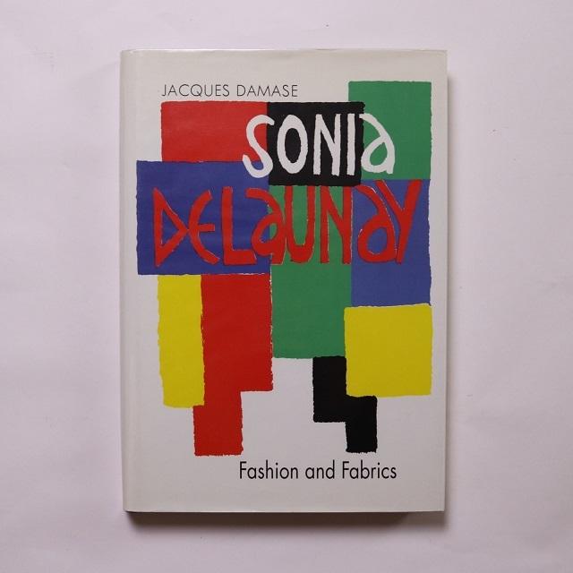 Sonia Delaunay Fashion & Fabrics / Jacques Damase