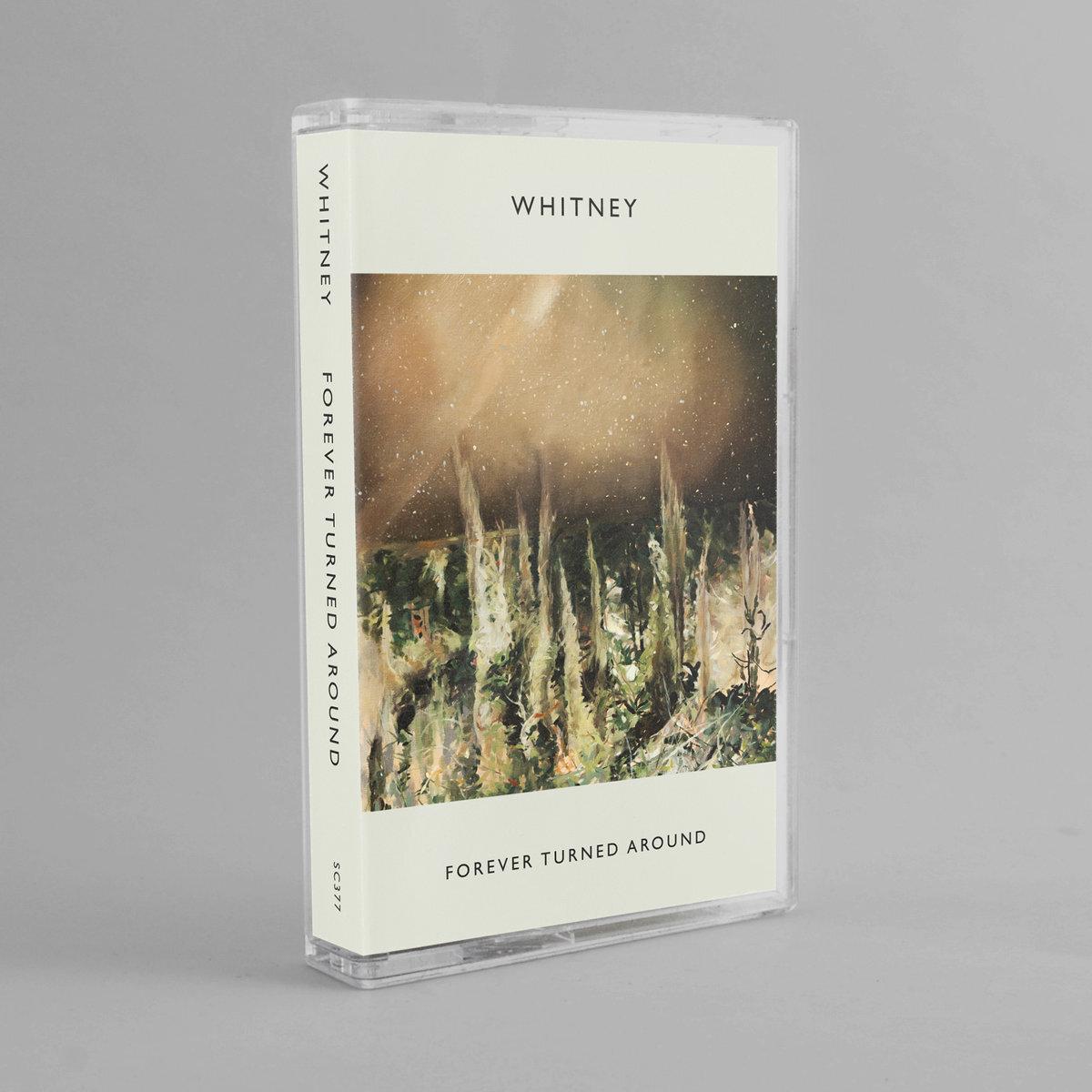 Whitney / Forever Turned Around(Cassette)