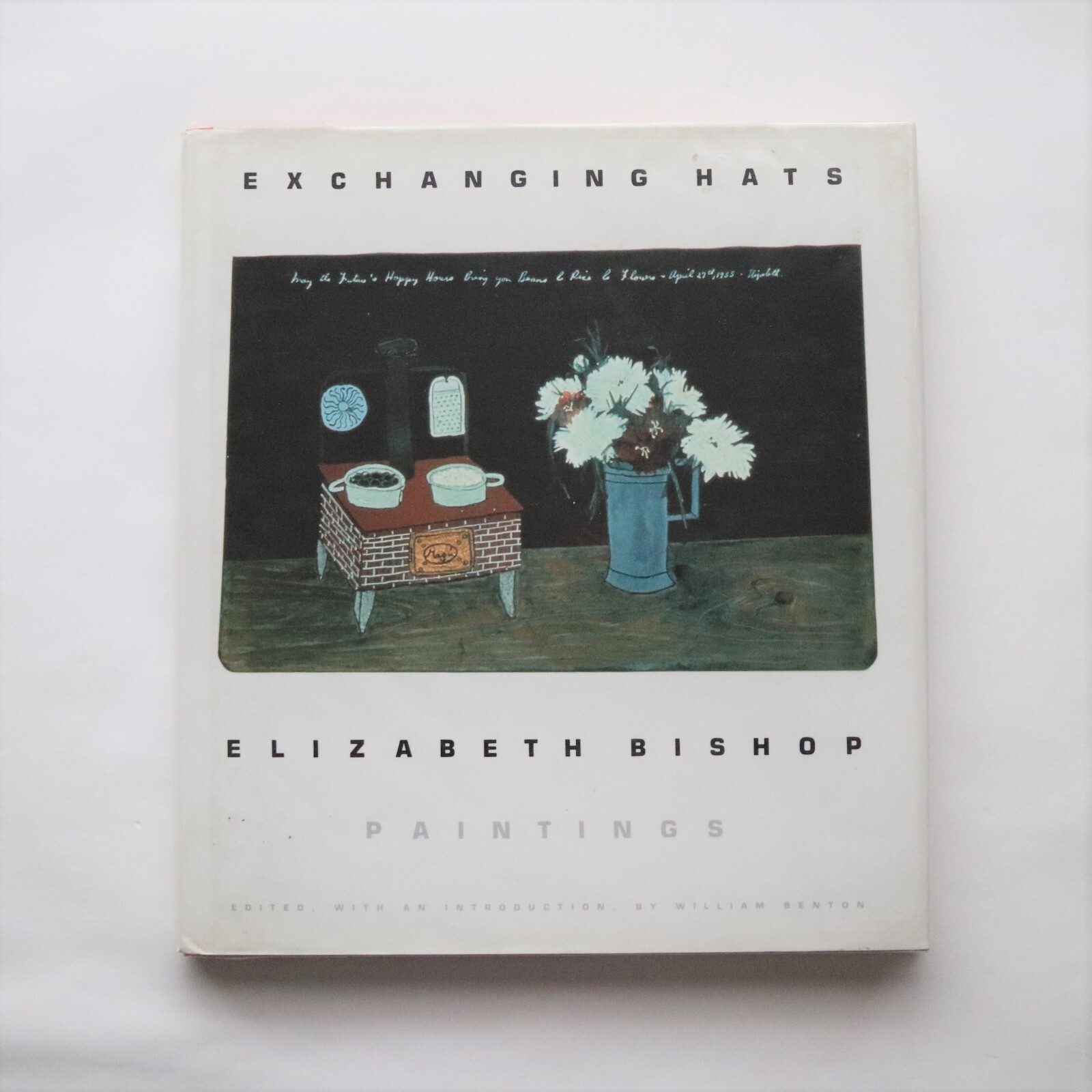 Exchanging Hats: Paintings  / Elizabeth Bishop (Author),  / William Benton