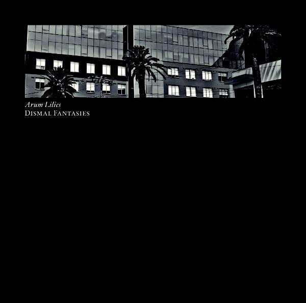 Arum Lilies – Dismal Fantasies(CD)