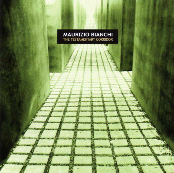 Maurizio Bianchi – The Testamentary Corridor(CD)